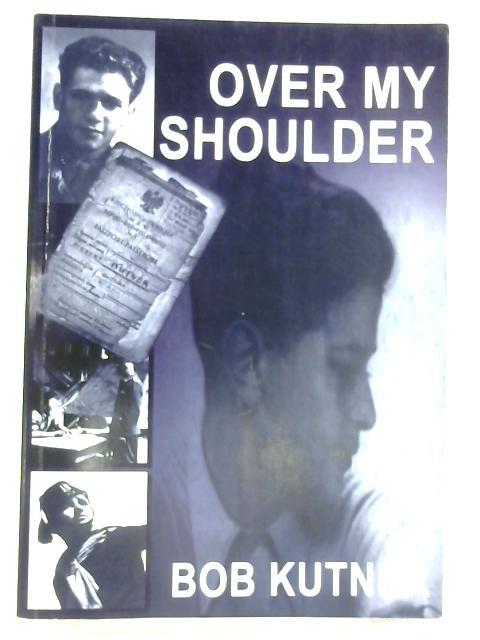 Over My Shoulder by Bob Kutner