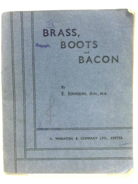 Brass, Boots and Bacon By S. Johnson