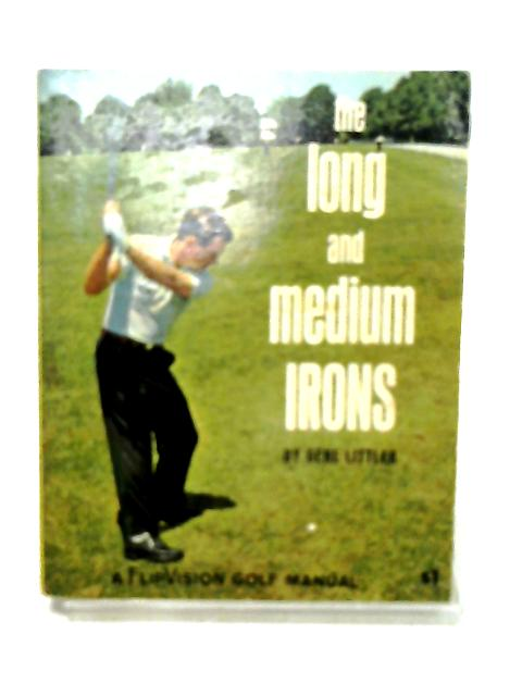 The Long and Medium Irons By Gene Littler