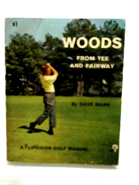 Woods From Tee and Fairway by Dave Marr