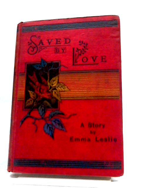 Saved By Love by Emma Leslie
