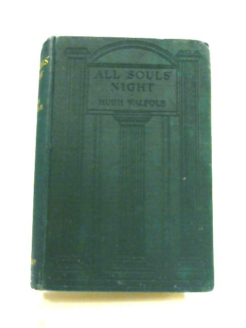 All Soul's Night: Book of Stories by Hugh Walpole