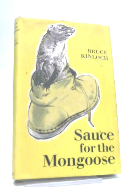 Sauce for the Mongoose by Bruce Kinloch