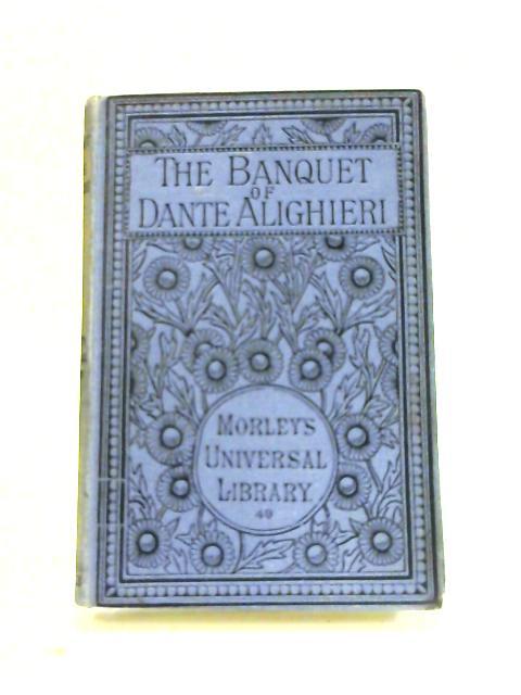 The Banquet of Dante Alighieri by Dante Alighieri