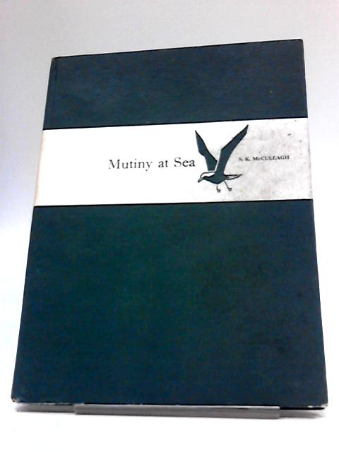 Mutiny at Sea by S K McCullagh