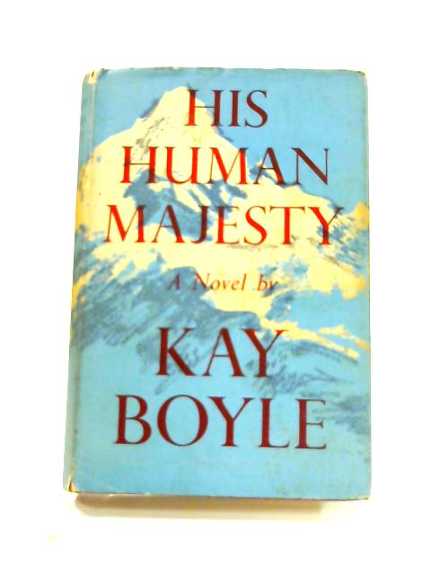 His Human Majesty by Kay Boyle