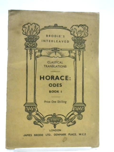Horace: Odes, Book 1. A Literal Translation. by Horace
