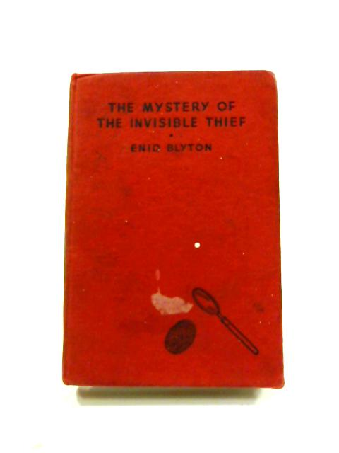 Mystery of the Invisible Thief by Enid Blyton