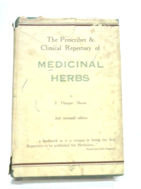 Prescriber and Clinical Repertory Medicinal Herbs by Shove, F. Harper.