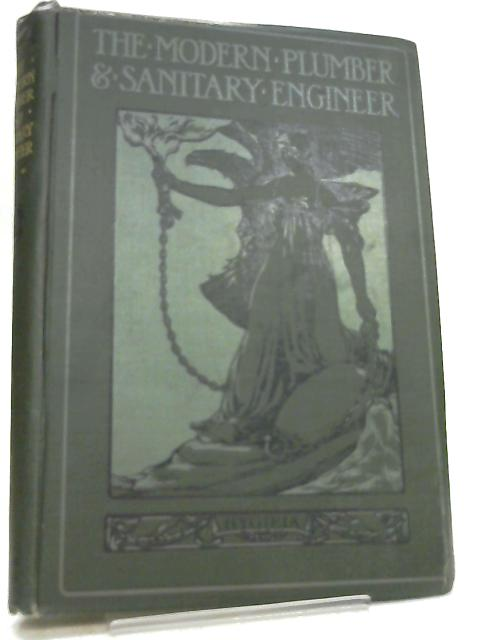 The Modern Plumber and Sanitary Engineer Vol. III by G. Lister Sutcliffe
