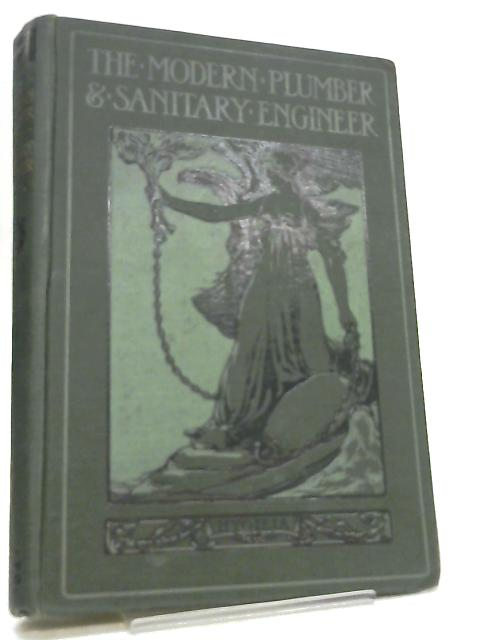 The Modern Plumber and Sanitary Engineer Vol. II by G. Lister Sutcliffe