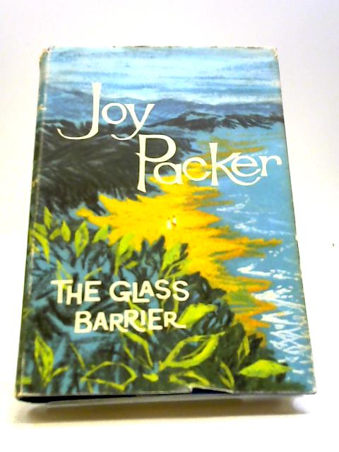 The glass barrier: A novel by Packer, Joy
