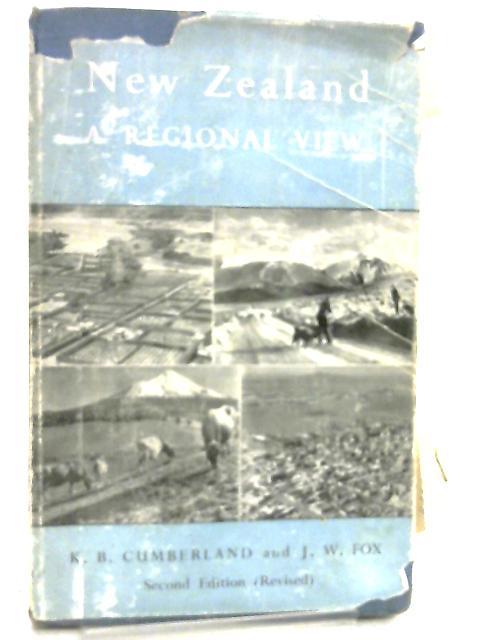 New Zealand, A Regional View by K. B. Cumberland & J. W. Fox