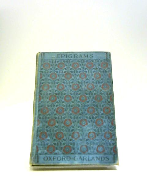 Epigrams (Oxford Garlands) by Leonard, R.M. (Selected by)
