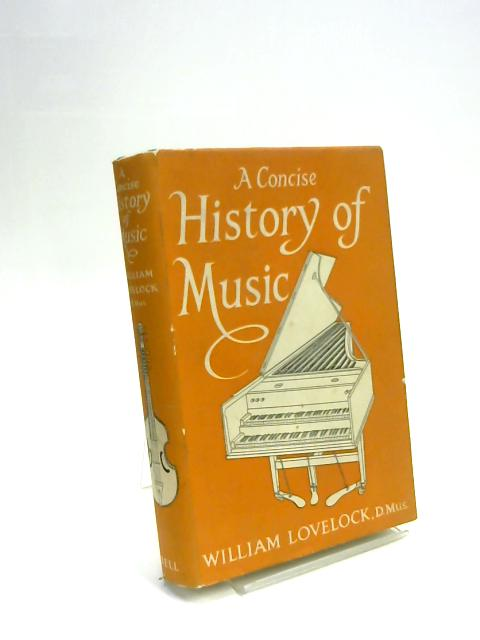 A Concise History Of Music by William Lovelock