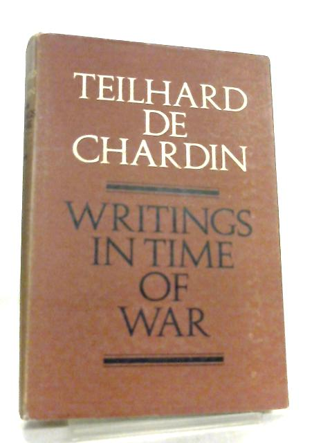 Writings in Time of War by Pierre Teilhard de Chardin