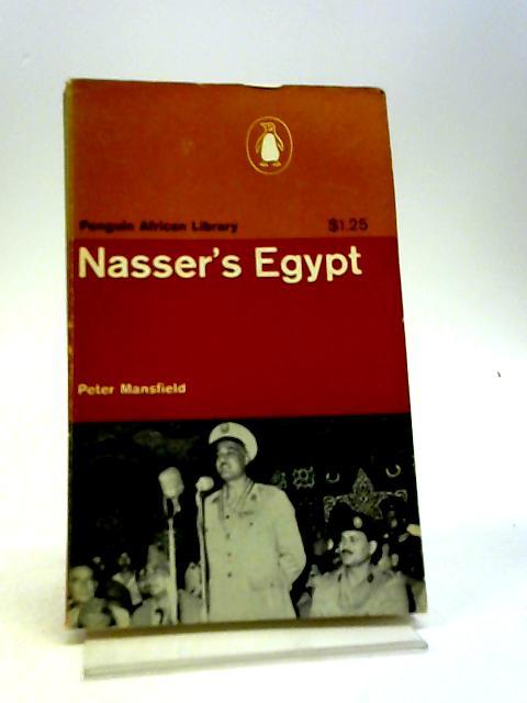 Nasser's Egypt by Peter Mansfield