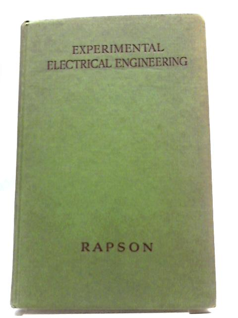 Experimental Electrical Engineering by E. T. A. Rapson