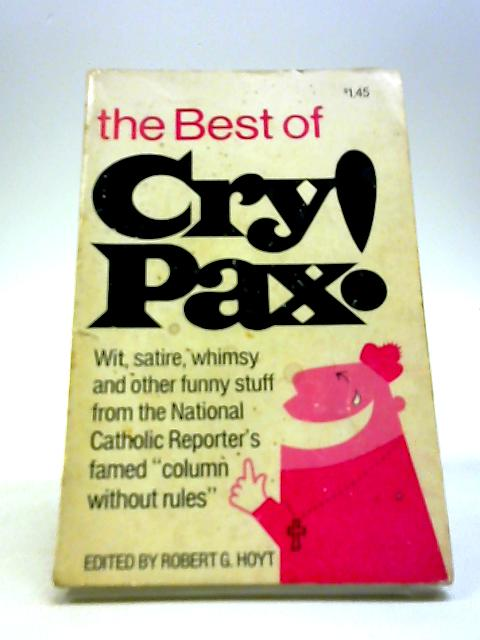 The Best of Cry Pax! by Hoyt, Robert G. (ed.)