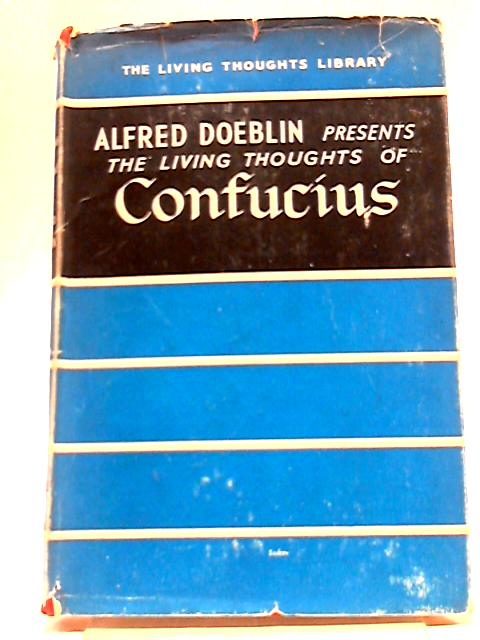 Confucius (Living Thoughts Library) by Alfred Doeblin