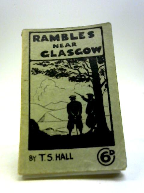 Rambles Near Glasgow by T. S. Hall