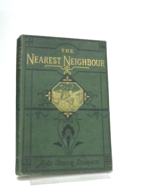 The Nearest Neighnour and Other Stories by Frances Browne