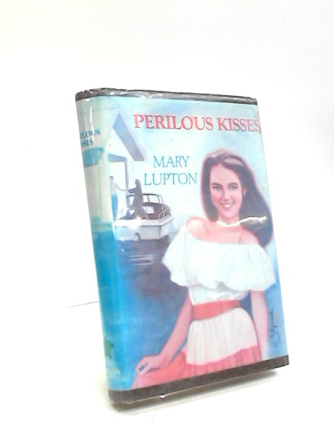 Perilous Kisses by Mary Lupton