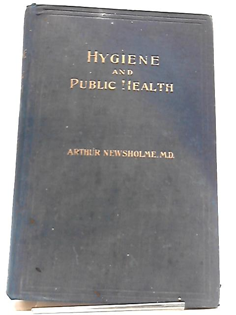 Hygiene: A Manual of Personal And Public Health by Arthur Newsholme