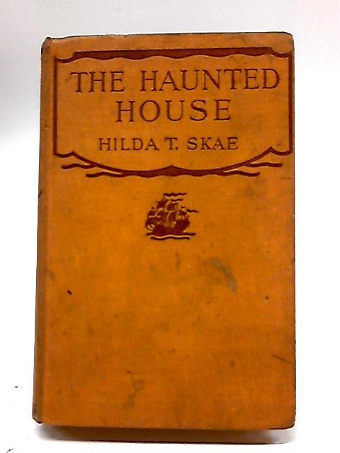 The Haunted House by Hilda T. Skae