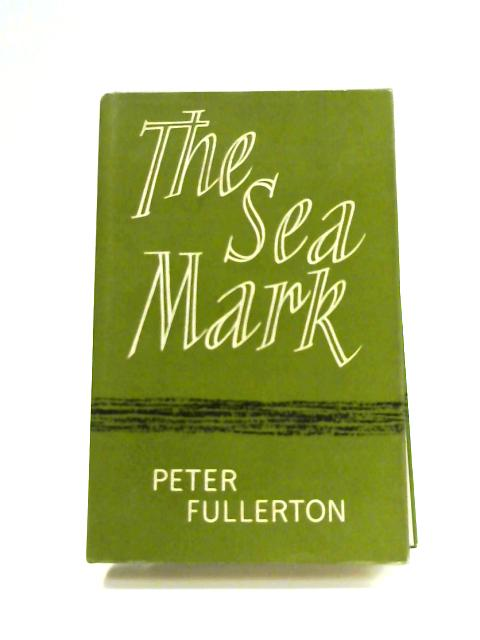 The Sea Mark by Peter Fullerton
