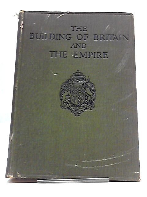 The Building of Britain and the Empire Illustrated edition Volume VI Section 1 by H.D Traill and J.S Mann