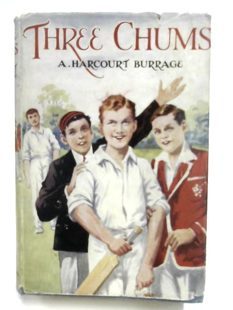Three Chums by A. Harcourt Burrage
