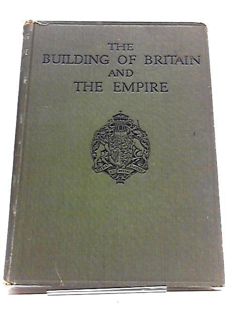 The Building of Britain and the Empire. Illustrated edition Vol I Section II by H.D Traill and J.S Mann