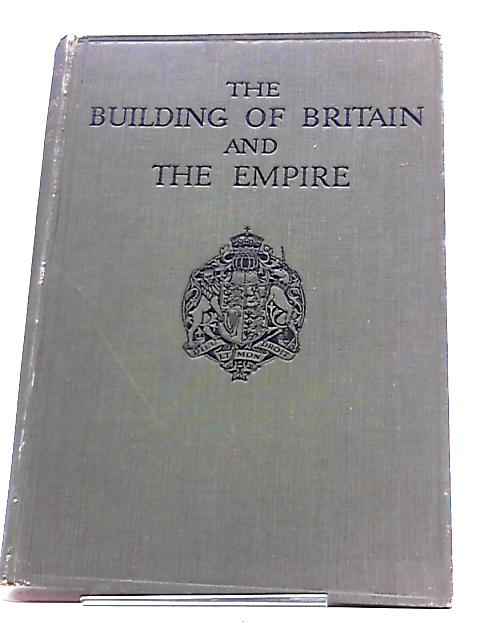 The Building of Britain and the Empire. Illustrated edition Vol III Section I by H.D Traill and J.S Mann