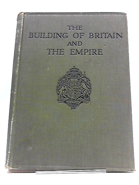 The Building of Britain and the Empire. Illustrated edition Vol IV Section II by H.D Traill and J.S Mann