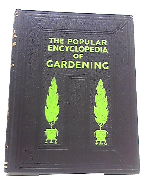 The Popular Encyclopedia of Gardening By H.H Thomas and Gordon Forsythe