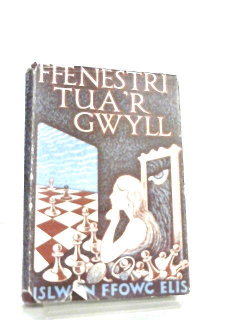 Ffenestri Tua'r Gwyll by I. F. Elis