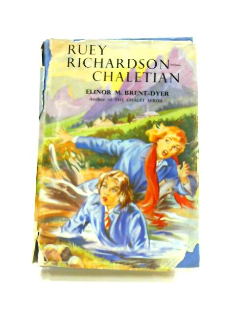 Ruey Richardson- Chaletian by Elinor Mary Brent-Dyer