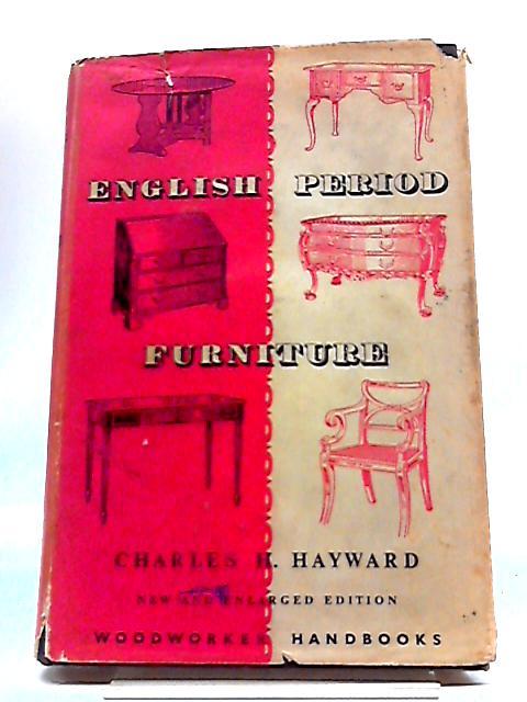 English Period Furniture by C H Hayward