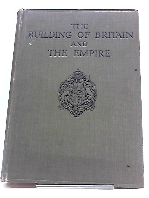 The Building of Britain and the Empire. Illustrated edition Vol V Section I by H.D Traill and J.S Mann