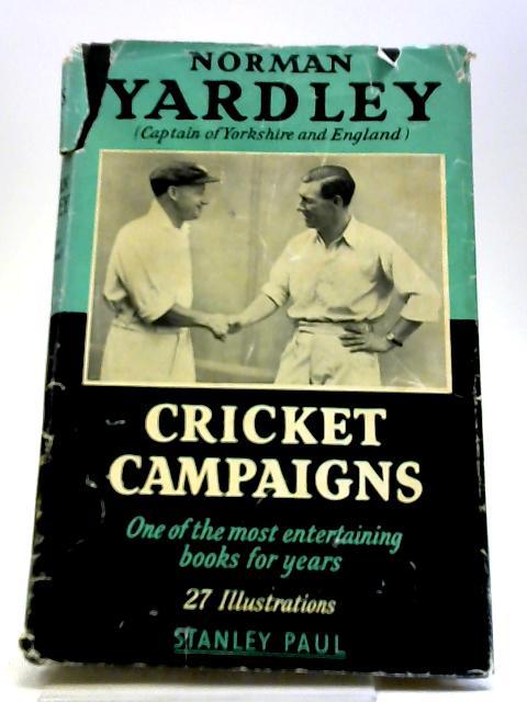 Cricket Campaigns by Norman Yardley