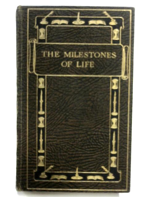 The Milestones of Life by J. E & H. S