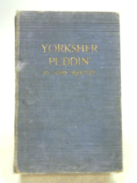 Yorksher Puddin by Hartley John