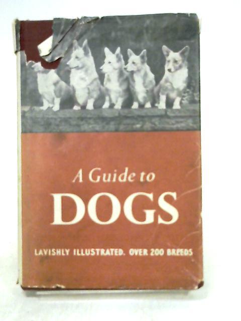 A Guide to Dogs by John L Blair & Joyce K Cowley