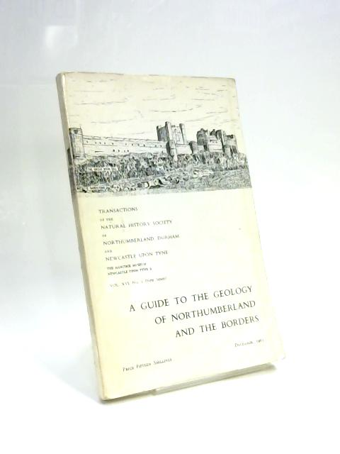 A Guide to the Geology of Northumberland and the Borders by D. A. Robson