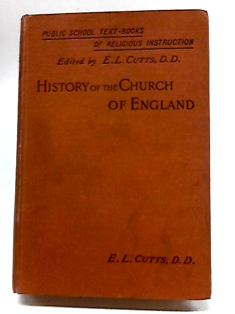 History of the Church of England by Edward L Cutts