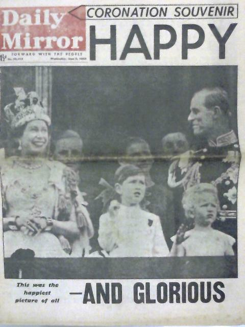 Daily Mirror Coronation Souvenir, Wednesday June 3rd 1953 by Anon