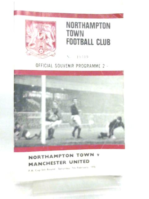 Northampton Town Football Club No 10319, Official Souvenir Programme, Northampton Town v Manchester United by Anon