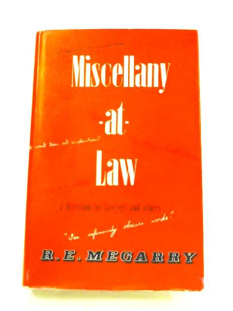 Miscellany-at-Law: A Diversion for Lawyers and Others by R. E. Megarry