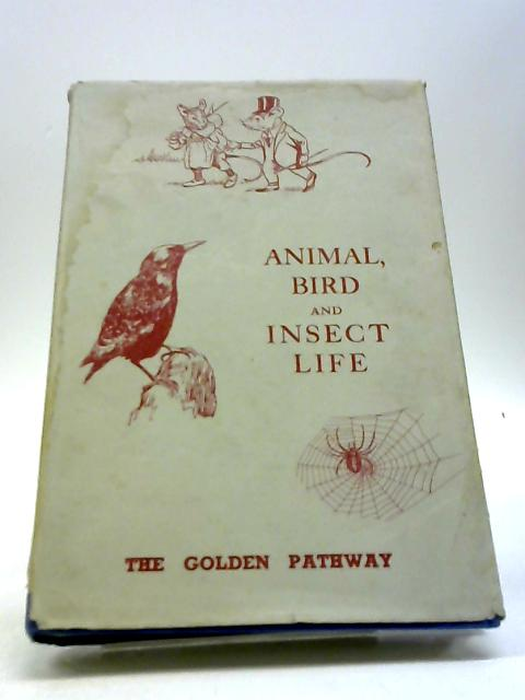 The Golden Pathway Volume 2. Animal, Bird and Insect Life by International University Society